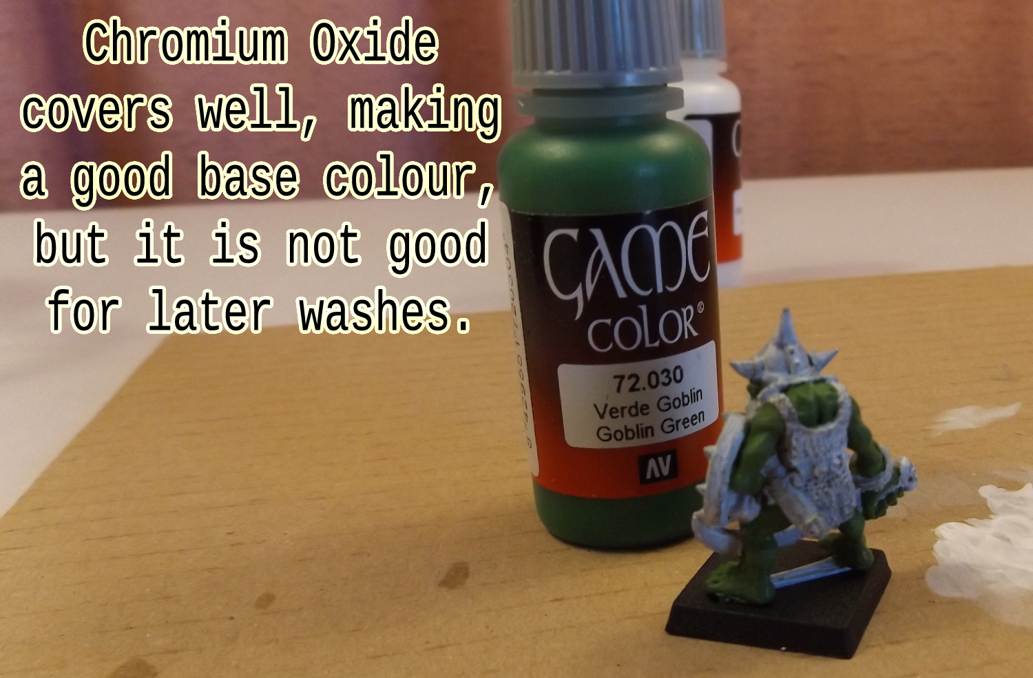 Chromium Oxide Green is a good base colour, but not great for washes. Use very little of it when doing them.
